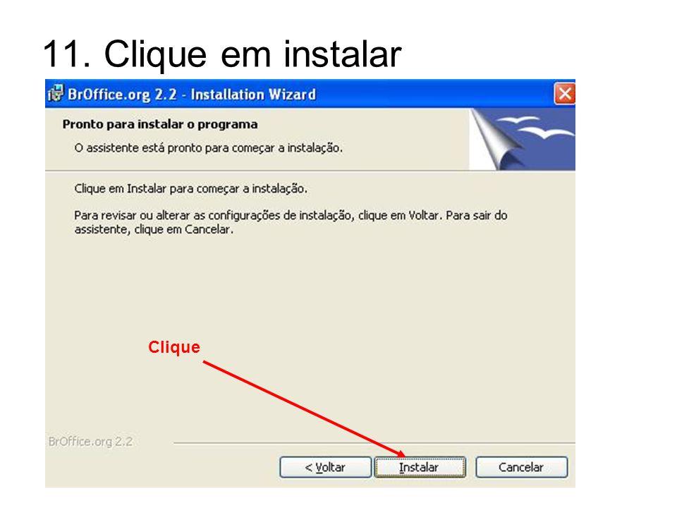 11. Clique em instalar Clique