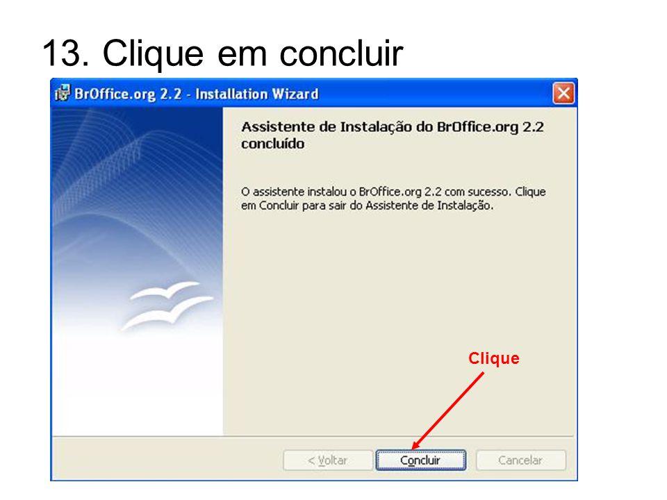 13. Clique em concluir Clique
