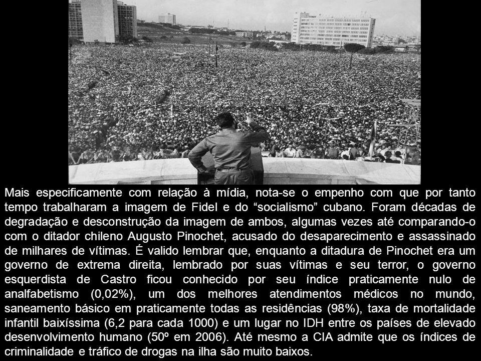 Mais especificamente com relação à mídia, nota-se o empenho com que por tanto tempo trabalharam a imagem de Fidel e do socialismo cubano. Foram década