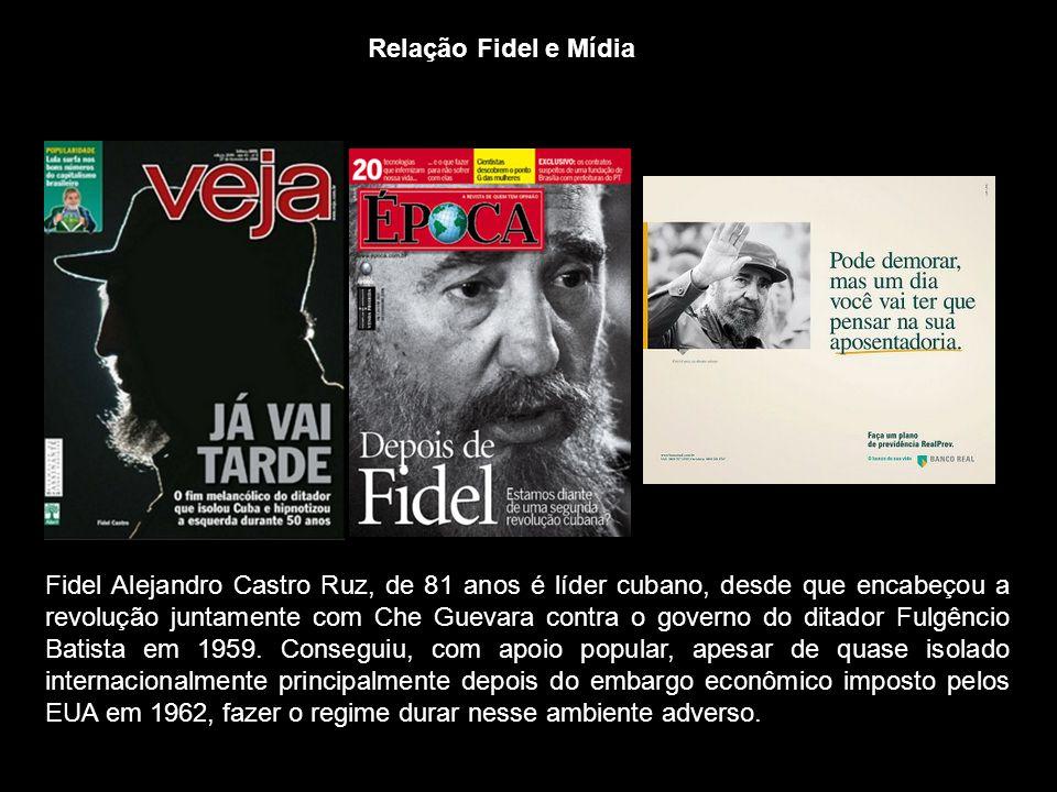 Relação Fidel e Mídia Fidel Alejandro Castro Ruz, de 81 anos é líder cubano, desde que encabeçou a revolução juntamente com Che Guevara contra o gover