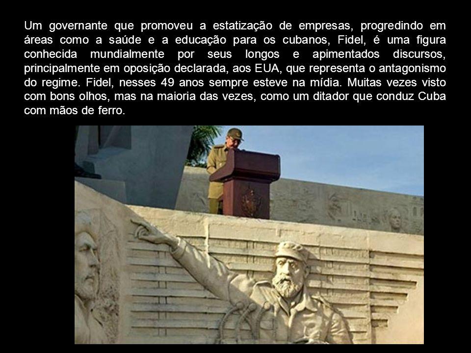 Um governante que promoveu a estatização de empresas, progredindo em áreas como a saúde e a educação para os cubanos, Fidel, é uma figura conhecida mu