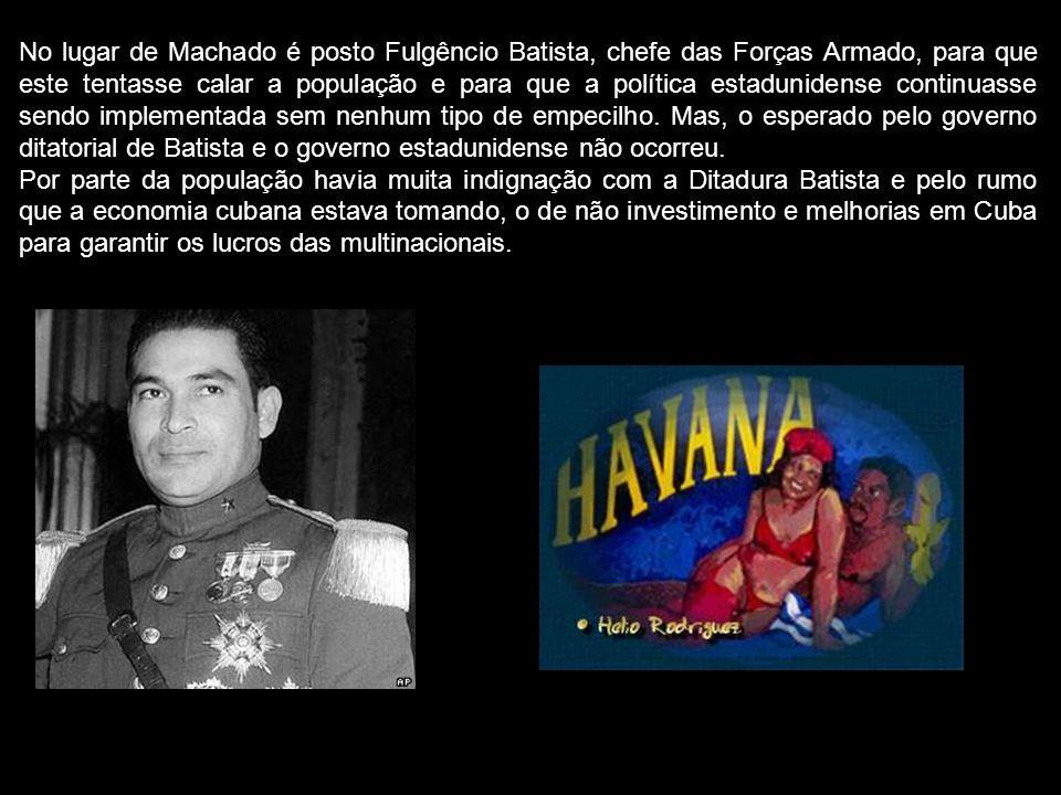 No lugar de Machado é posto Fulgêncio Batista, chefe das Forças Armado, para que este tentasse calar a população e para que a política estadunidense c