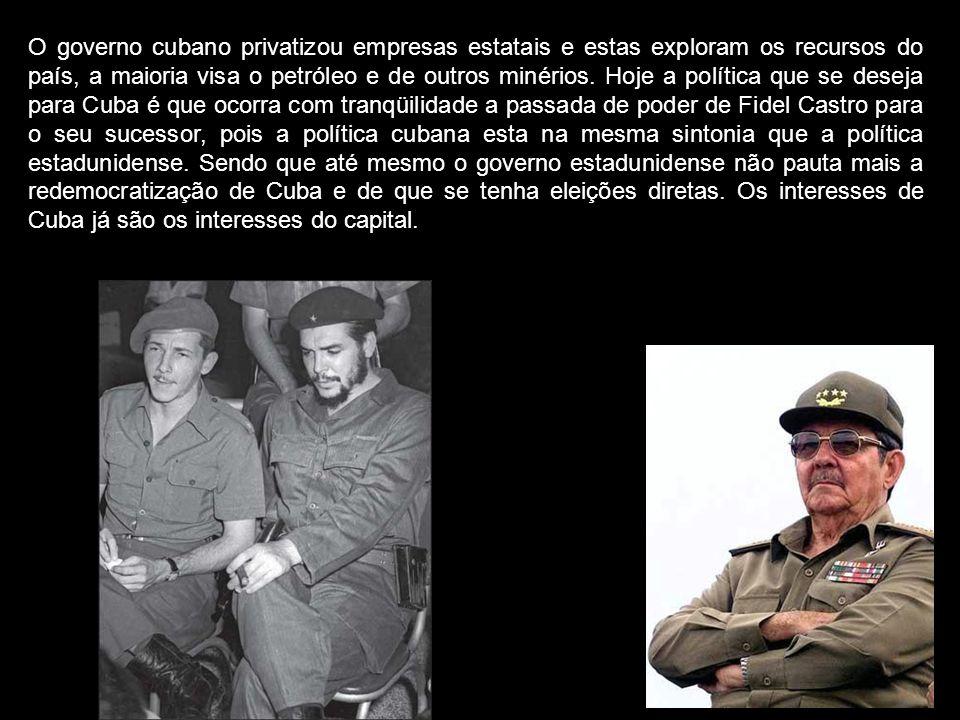 O governo cubano privatizou empresas estatais e estas exploram os recursos do país, a maioria visa o petróleo e de outros minérios. Hoje a política qu