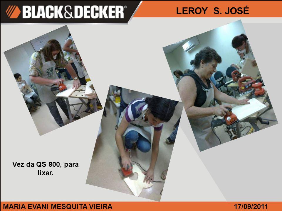 MARIA EVANI MESQUITA VIEIRA17/09/2011 LEROY S.JOSÉ São 18 parafusos em cada banco.