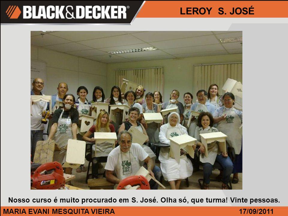 MARIA EVANI MESQUITA VIEIRA17/09/2011 LEROY S. JOSÉ Nosso curso é muito procurado em S.