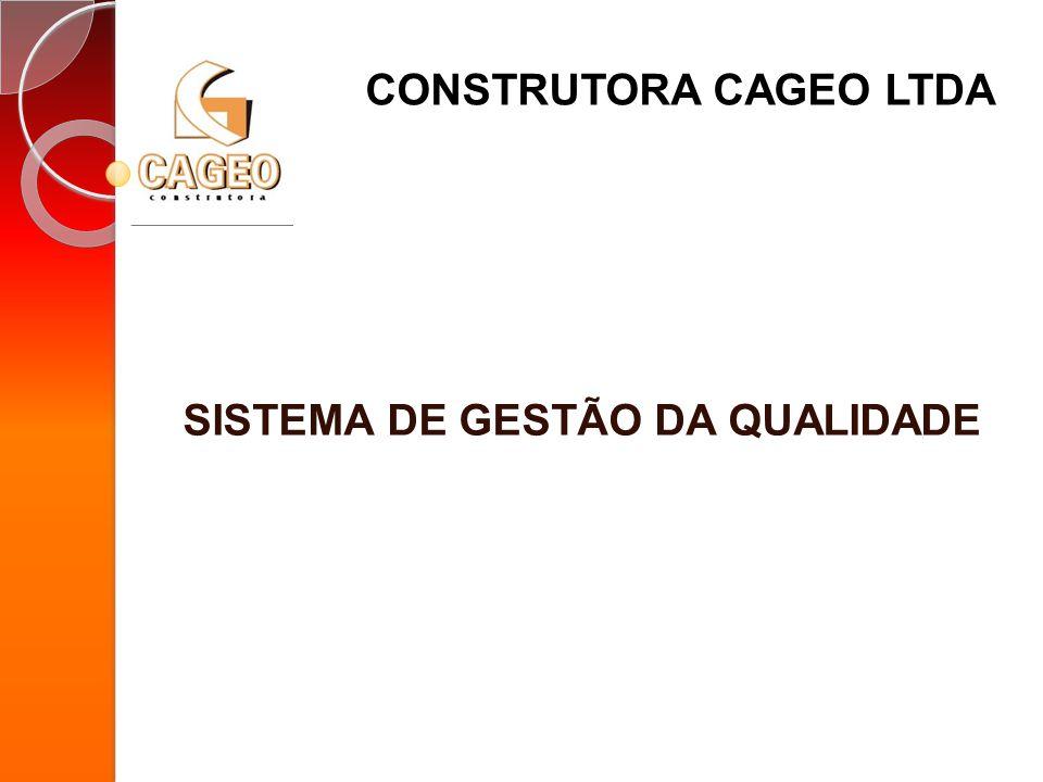 SISTEMA DE GESTÃO DA QUALIDADE CONSTRUTORA CAGEO LTDA