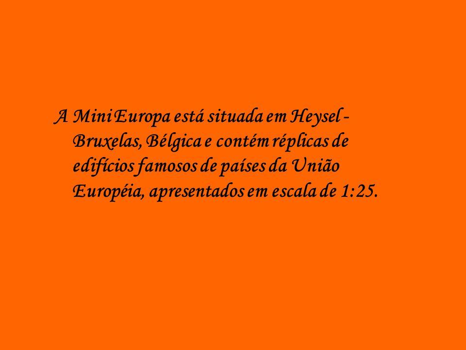 A Mini Europa está situada em Heysel - Bruxelas, Bélgica e contém réplicas de edifícios famosos de países da União Européia, apresentados em escala de 1:25.