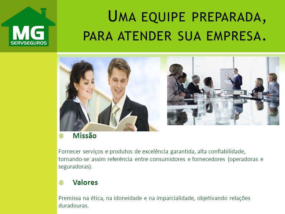Missão Fornecer serviços e produtos de excelência garantida, alta confiabilidade, tornando-se assim referência entre consumidores e fornecedores (oper