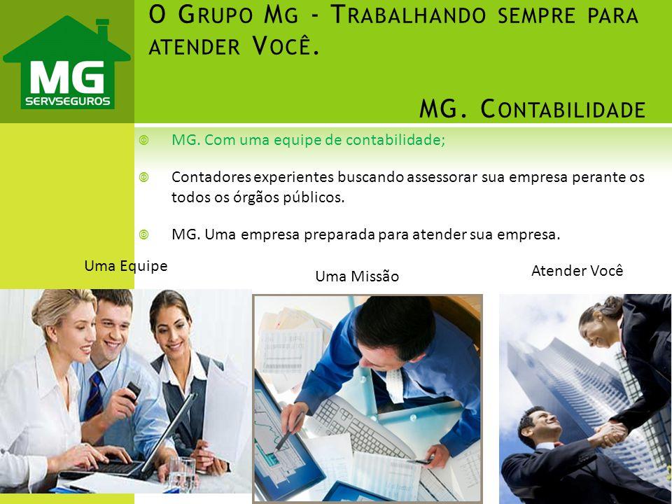 MG. Com uma equipe de contabilidade; Contadores experientes buscando assessorar sua empresa perante os todos os órgãos públicos. MG. Uma empresa prepa