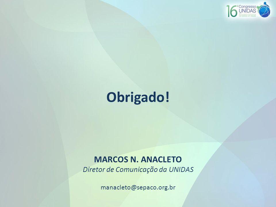 Obrigado! MARCOS N. ANACLETO Diretor de Comunicação da UNIDAS manacleto@sepaco.org.br
