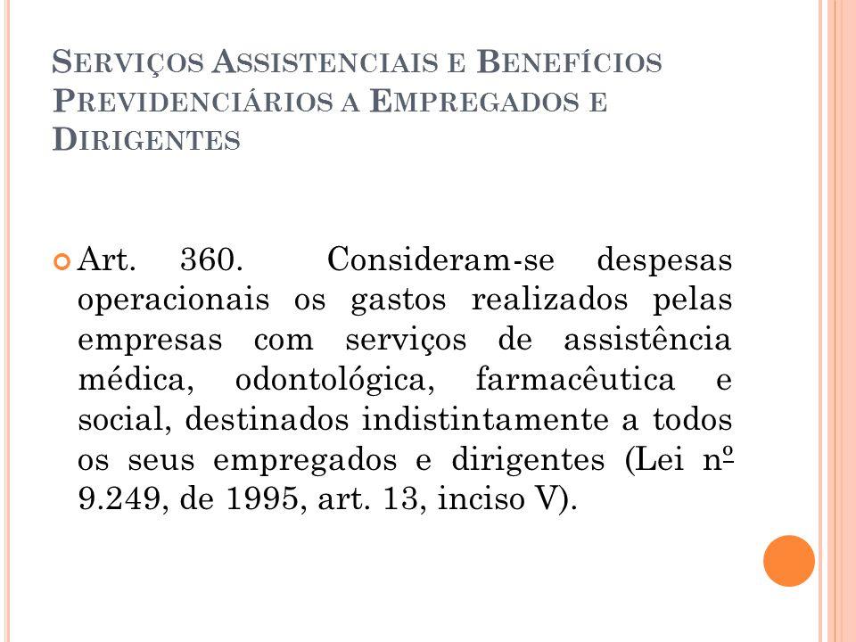 S ERVIÇOS A SSISTENCIAIS E B ENEFÍCIOS P REVIDENCIÁRIOS A E MPREGADOS E D IRIGENTES Art.