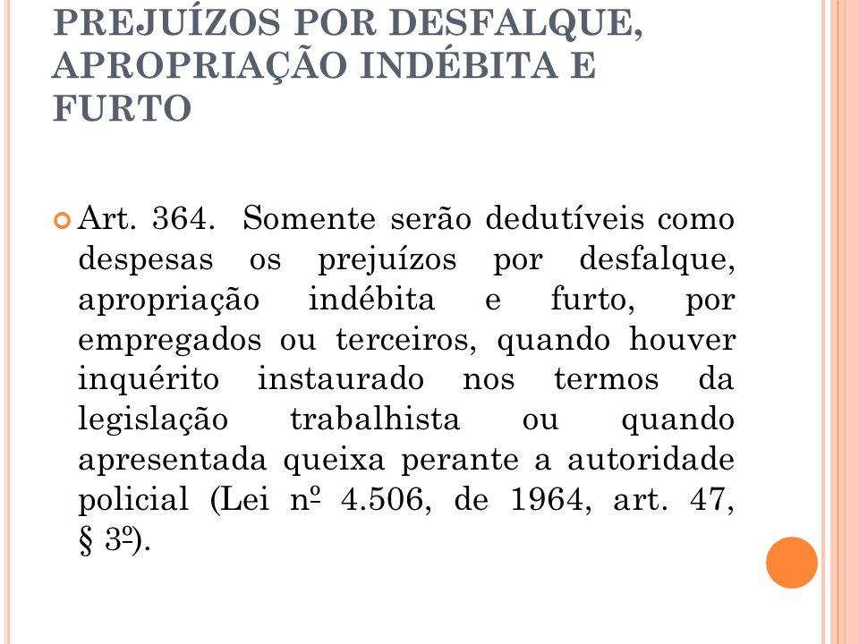 PREJUÍZOS POR DESFALQUE, APROPRIAÇÃO INDÉBITA E FURTO Art.