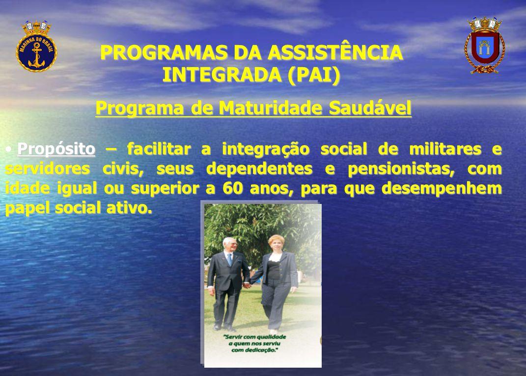 Programa de Maturidade Saudável Propósito – facilitar a integração social de militares e servidores civis, seus dependentes e pensionistas, com idade