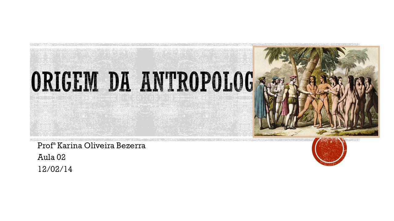 Profª Karina Oliveira Bezerra Aula 02 12/02/14