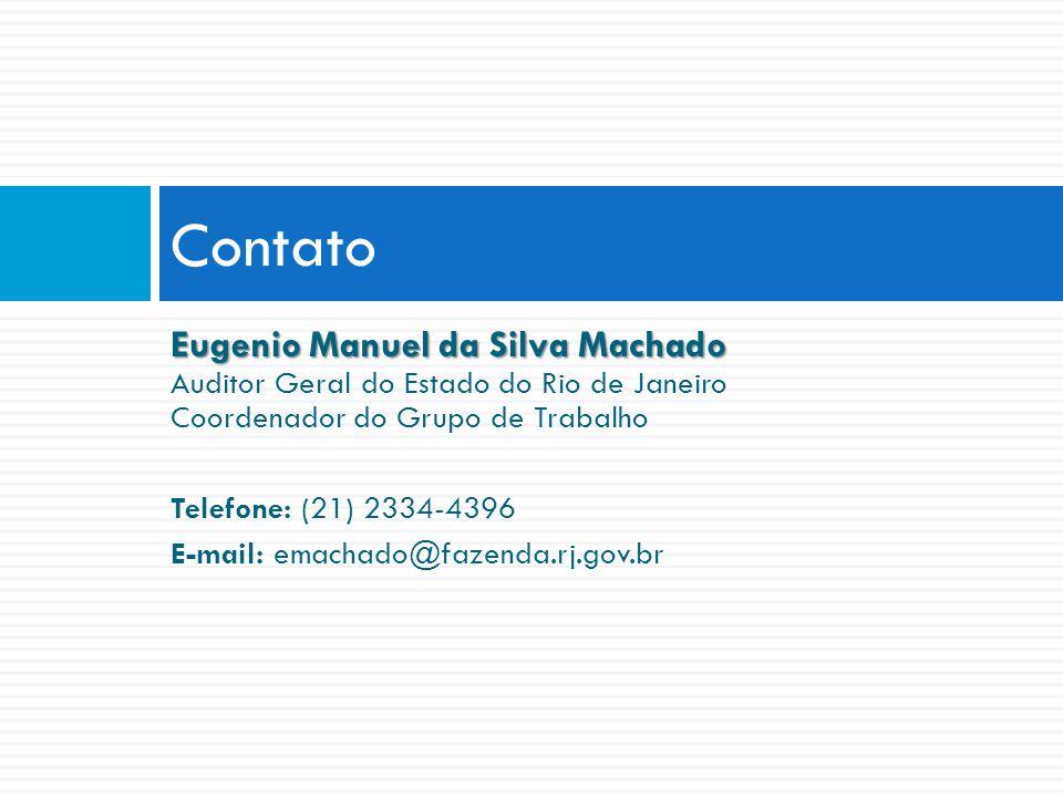 Eugenio Manuel da Silva Machado Auditor Geral do Estado do Rio de Janeiro Coordenador do Grupo de Trabalho Telefone: (21) 2334-4396 E-mail: emachado@fazenda.rj.gov.br Contato