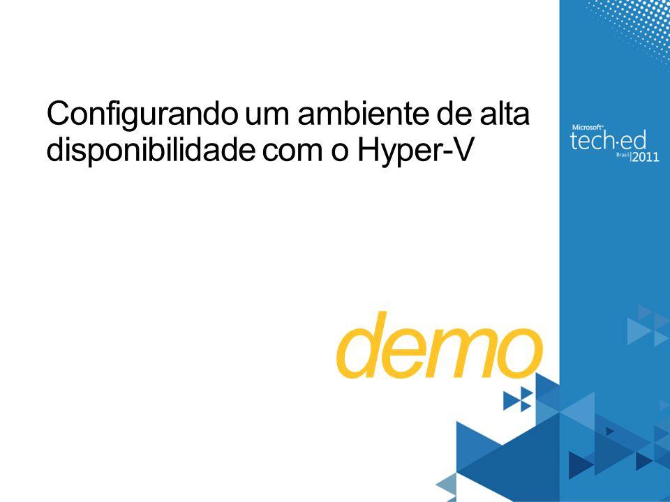 demo Configurando um ambiente de alta disponibilidade com o Hyper-V