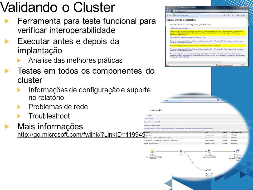 Validando o Cluster Ferramenta para teste funcional para verificar interoperabilidade Executar antes e depois da implantação Analise das melhores prát