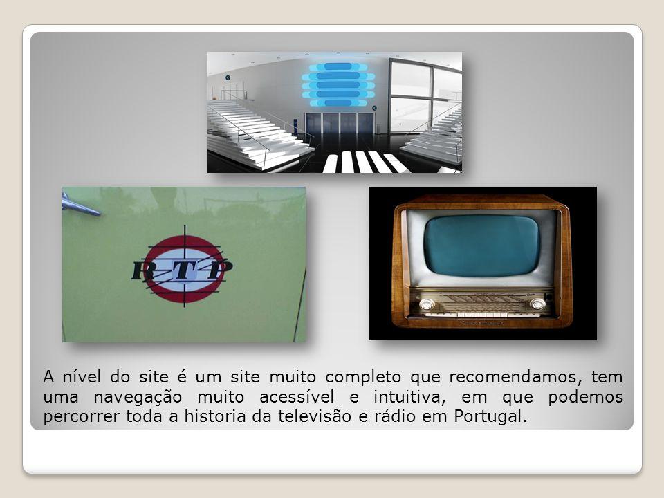 A nível do site é um site muito completo que recomendamos, tem uma navegação muito acessível e intuitiva, em que podemos percorrer toda a historia da