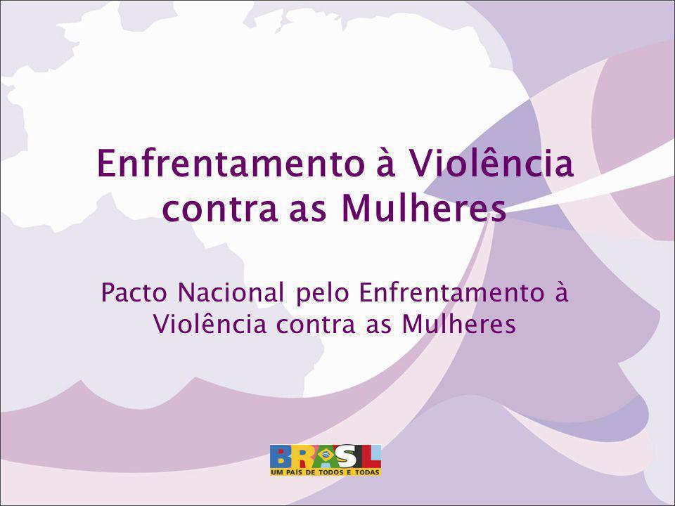 Objetivo geral: Enfrentar todas as formas de violência contra as mulheres a partir de uma visão integral deste fenômeno (prevenção, assistência, combate e garantia de direitos).