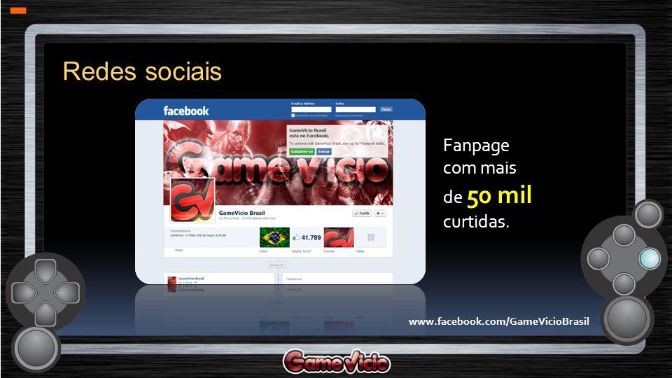 Fanpage com mais de 50 mil curtidas. Redes sociais www.facebook.com/GameVicioBrasil