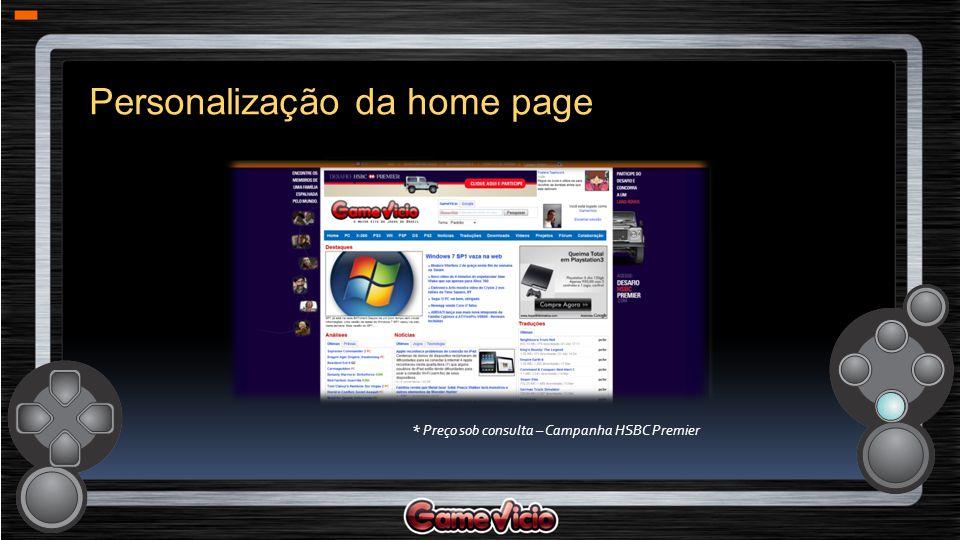 * Preço sob consulta – Campanha HSBC Premier Personalização da home page