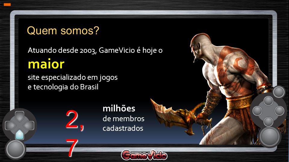 Atuando desde 2003, GameVicio é hoje o maior site especializado em jogos e tecnologia do Brasil milhões de membros cadastrados Quem somos? 2, 7