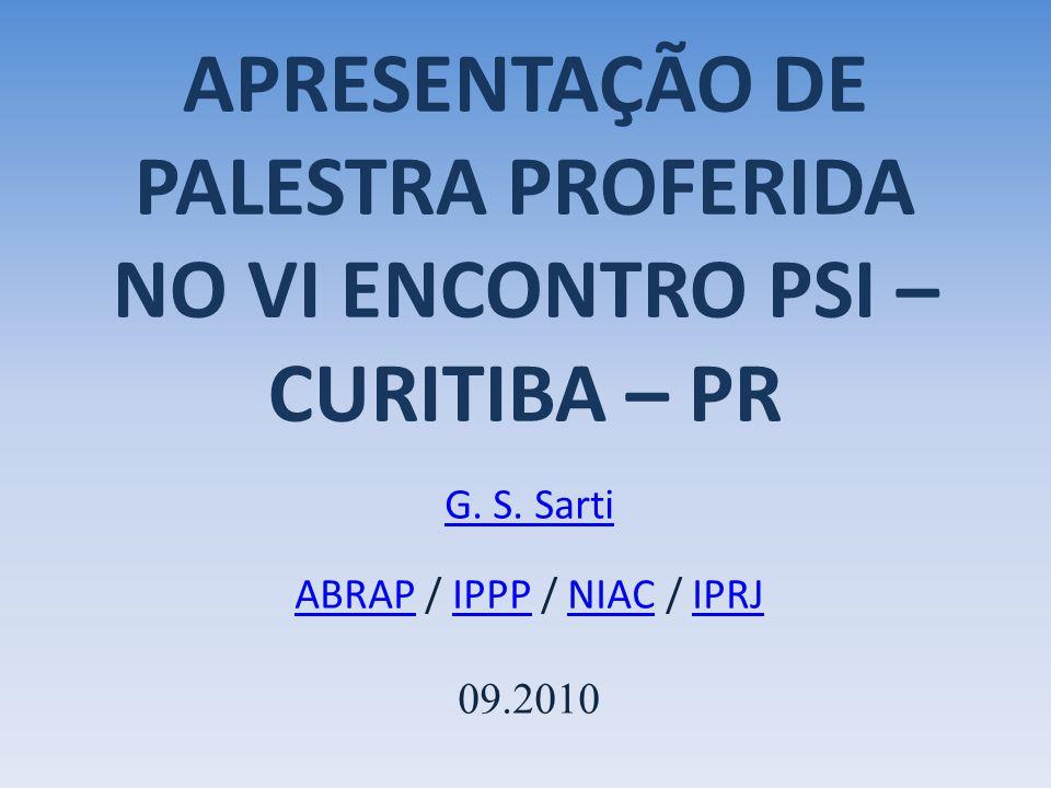 APRESENTAÇÃO DE PALESTRA PROFERIDA NO VI ENCONTRO PSI – CURITIBA – PR G. S. Sarti ABRAPABRAP / IPPP / NIAC / IPRJIPPPNIACIPRJ