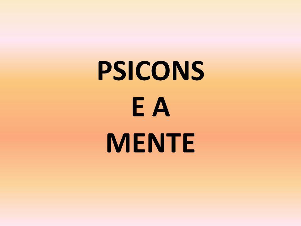 PSICONS E A MENTE