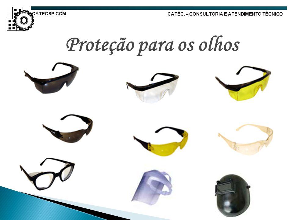 Proteção para os olhos CATÉC. – CONSULTORIA E ATENDIMENTO TÉCNICO CATECSP.COM