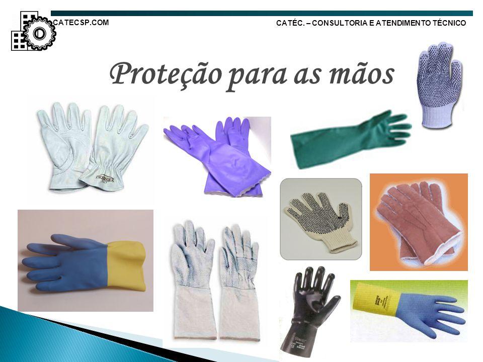Proteção para as mãos CATÉC. – CONSULTORIA E ATENDIMENTO TÉCNICO CATECSP.COM