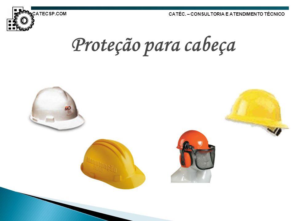 Proteção para cabeça CATÉC. – CONSULTORIA E ATENDIMENTO TÉCNICO CATECSP.COM