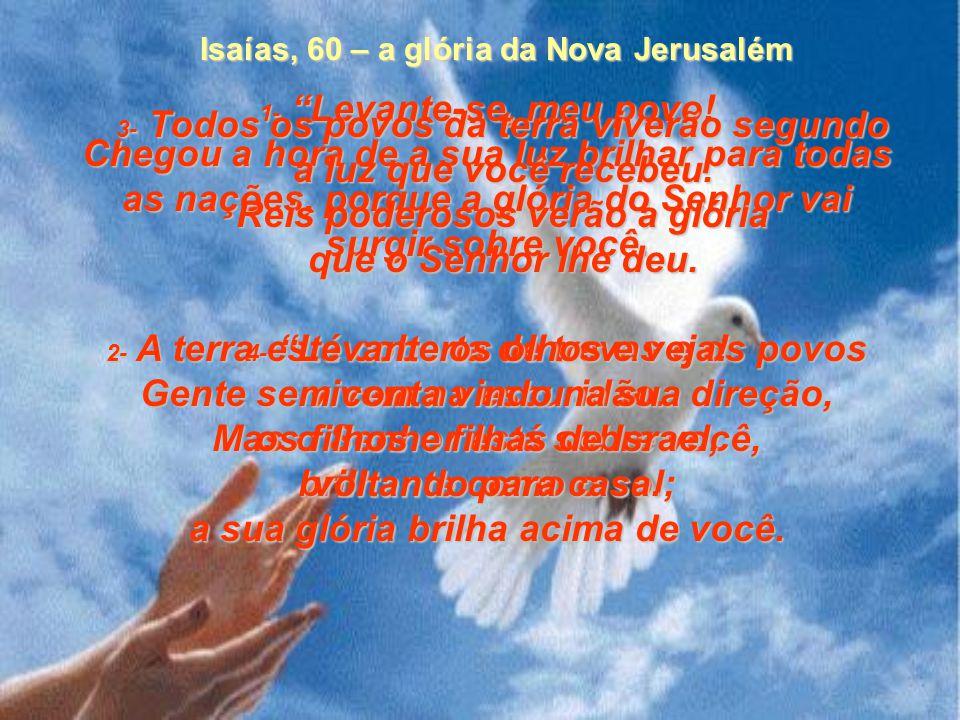 Livro do Profeta ISAIAS capítulos 60 e 61 61 - Bíblia Viva Glória da nova Jerusalém e Boas Novas da Salvação