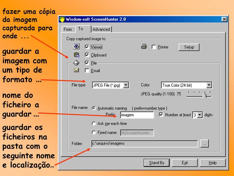 fazer uma cópia da imagem capturada para onde... guardar a imagem com um tipo de formato... nome do ficheiro a guardar... guardar os ficheiros na past