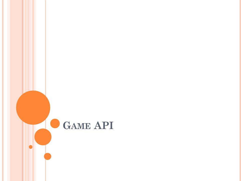 G AME API