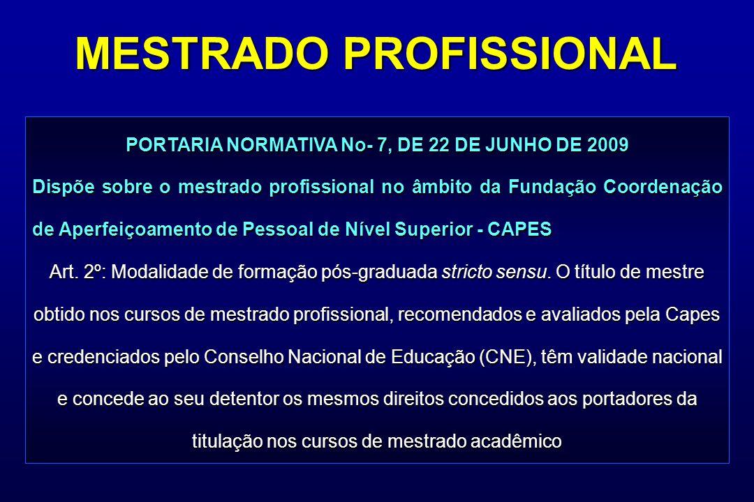 PORTARIA NORMATIVA No- 7, DE 22 DE JUNHO DE 2009 Dispõe sobre o mestrado profissional no âmbito da Fundação Coordenação de Aperfeiçoamento de Pessoal