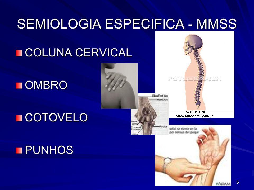 5 SEMIOLOGIA ESPECIFICA - MMSS COLUNA CERVICAL OMBROCOTOVELOPUNHOS
