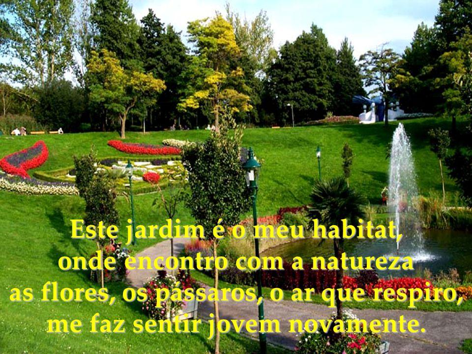 12.11.06 Desejaria ter uma vida bastante longa, não que eu tenha medo da viagem mas porque me encanto com a vida, e o jardim da minha existência.