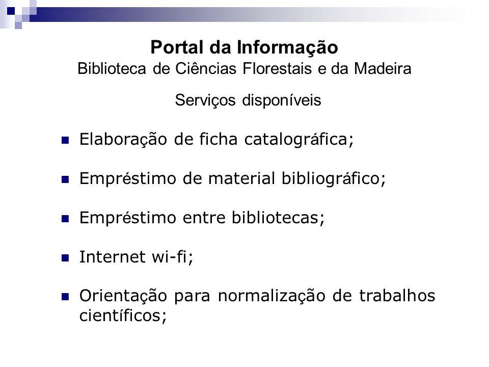 Serviços disponíveis Elabora ç ão de ficha catalogr á fica; Empr é stimo de material bibliogr á fico; Empr é stimo entre bibliotecas; Internet wi-fi;