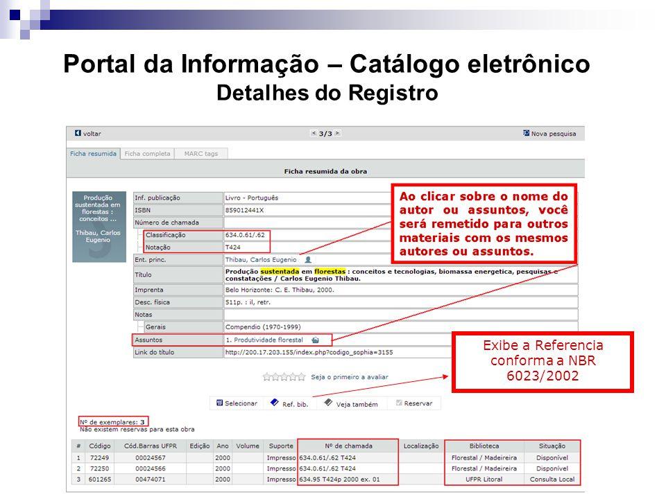 Portal da Informação – Catálogo eletrônico Detalhes do Registro Exibe a Referencia conforma a NBR 6023/2002