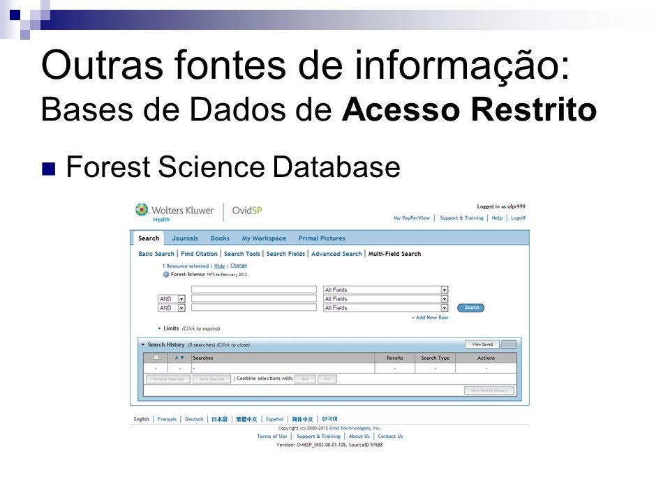 Outras fontes de informação: Bases de Dados de Acesso Restrito Forest Science Database