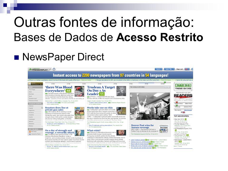Outras fontes de informação: Bases de Dados de Acesso Restrito NewsPaper Direct