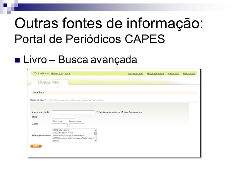 Outras fontes de informação: Portal de Periódicos CAPES Livro – Busca avançada