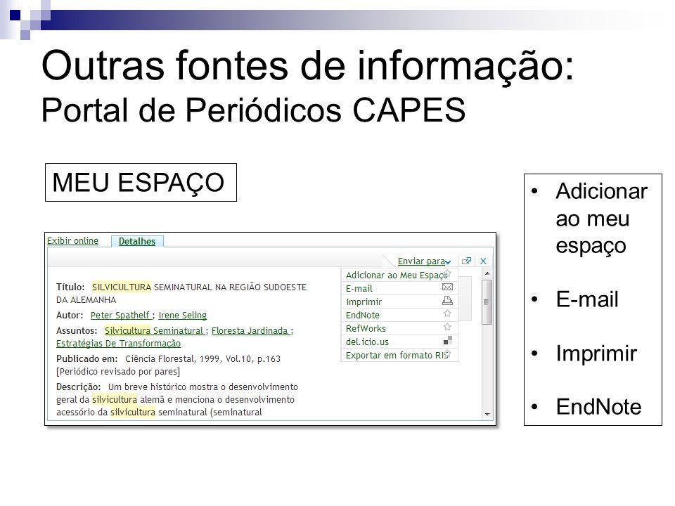 Outras fontes de informação: Portal de Periódicos CAPES Adicionar ao meu espaço E-mail Imprimir EndNote MEU ESPAÇO
