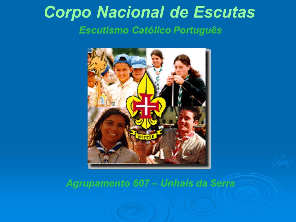 Corpo Nacional de Escutas Escutismo Católico Português Agrupamento 607 – Unhais da Serra
