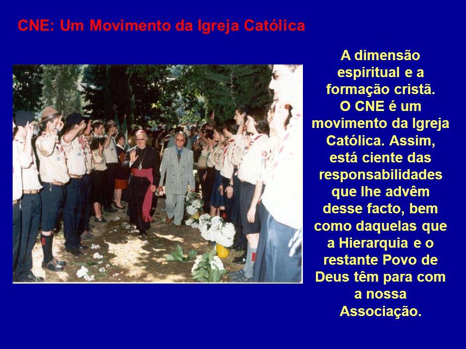 CNE: Um Movimento da Igreja Católica A dimensão espiritual e a formação cristã. O CNE é um movimento da Igreja Católica. Assim, está ciente das respon