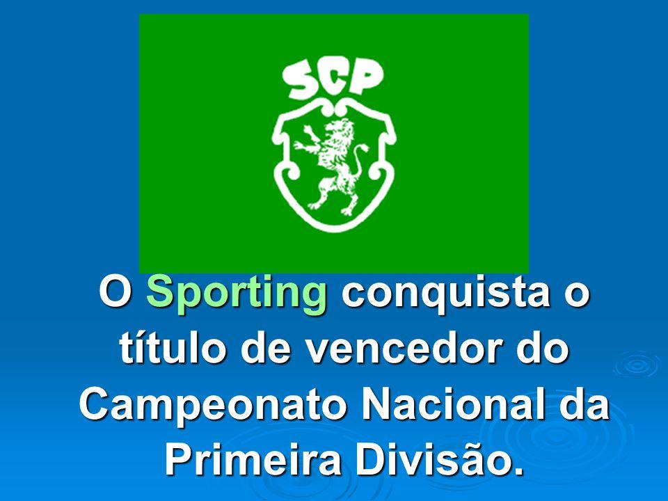 O Sporting conquista o título de vencedor do Campeonato Nacional da Primeira Divisão.