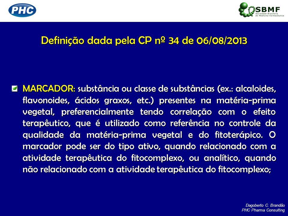 MARCADOR: substância ou classe de substâncias (ex.: alcaloides, flavonoides, ácidos graxos, etc.) presentes na matéria-prima vegetal, preferencialment