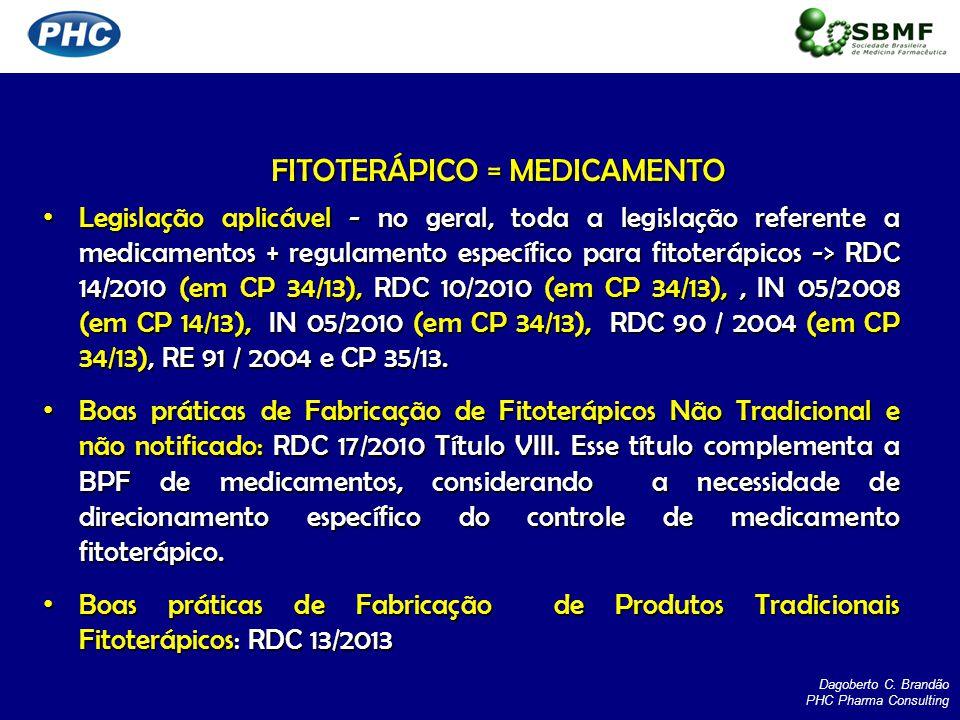 FITOTERÁPICO = MEDICAMENTO Legislação aplicável - no geral, toda a legislação referente a medicamentos + regulamento específico para fitoterápicos ->