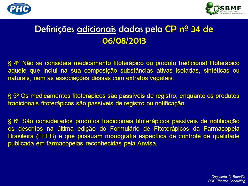 Definições adicionais dadas pela CP nº 34 de 06/08/2013 § 4º Não se considera medicamento fitoterápico ou produto tradicional fitoterápico aquele que