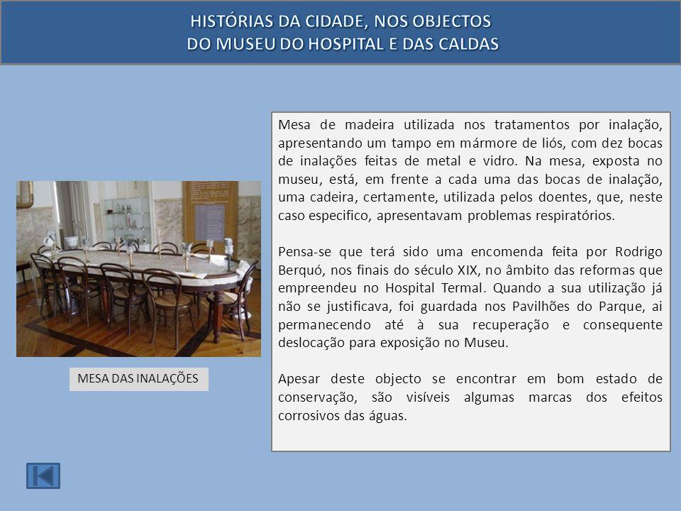 A estufa é um dos objectos que integra o espólio do Museu do Hospital e das Caldas.